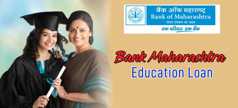 Bank of Maharashtra Education Loan