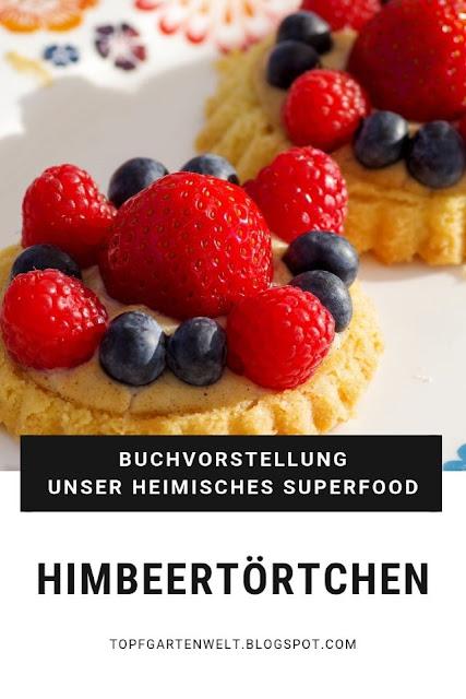 """Himbeertörtchen mit Mürbteig und Vanillecreme aus """"Unser heimisches Superfood"""", Servus-Verlag. Buchvorstellung und Rezept. #himbeertörtchen #vanillecreme #mürbteig #topfgartenwelt"""