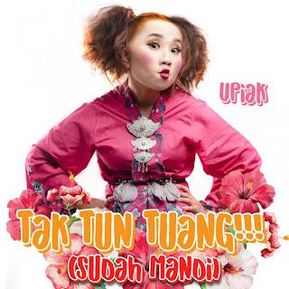 Upiak - Tak Tun Tuang (Sudah Mandi) MP3