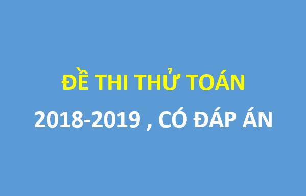 3 đề thi thử môn toán 2018-2019 - tháng 3 , có đáp án