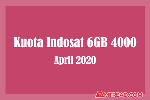 Kuota indosat 6gb 4000 murah April 2020
