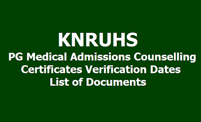 KNRUHS PG Medical Admissions Counselling, Certificates Verification Dates, List of Documents 2019