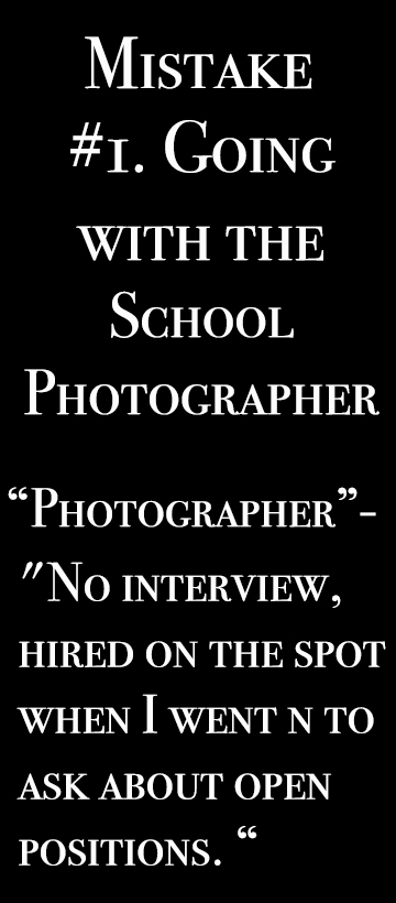 Mistake #1 going with the school photographer
