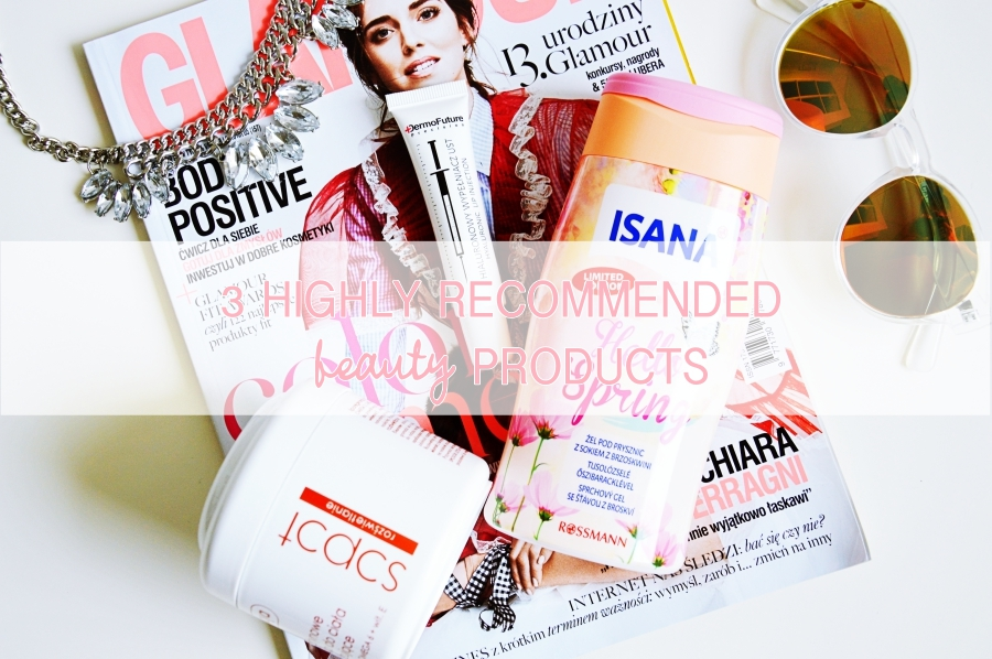 3 HIGHLY RECOMMENDED BEAUTY PRODUCTS