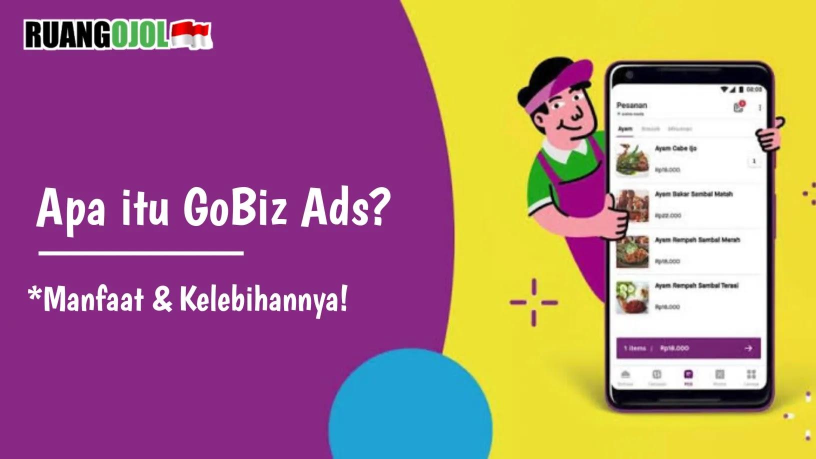 Apa itu GoBiz Ads? Cara daftar, Manfaat dan Keuntungan!