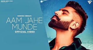 आम जाहे मुंडे Aam Jahe Munde Lyrics in Hindi | Parmish Verma