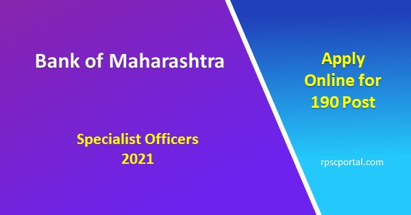 Bank of Maharashtra BOM Specialist Officers 2021 Apply Online for 190 Post