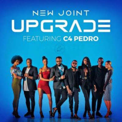 New Joint feat. C4 Pedro – Upgrade