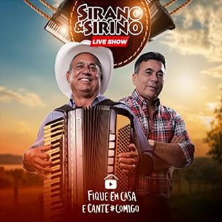 Sirano & Sirino - Live Show - Part. Tony Guerra - Sirininho - #FiqueEmCasa - 2020