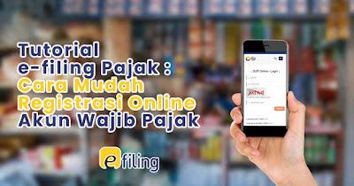 Panduan Registrasi Akun Wajib Pajak Melalui E-Filling