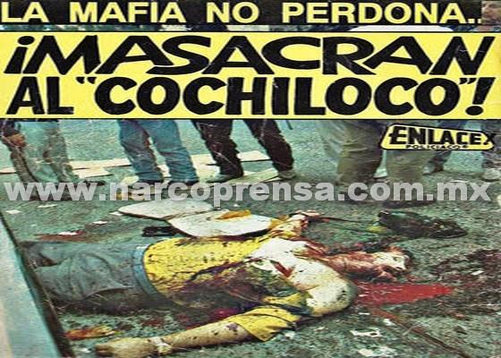 LA MAFIA NO PERDONA: LA HISTORIA DE EL COCHILOCO, LE DIERON 70 BALAZOS NOMAS!