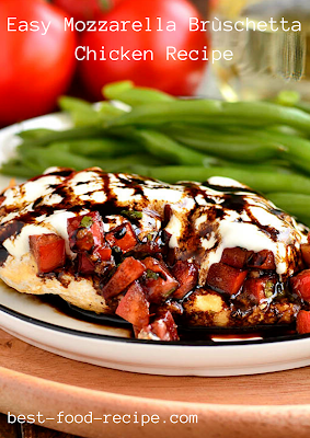 Easy Mozzarella Brùschetta Chicken Recipe