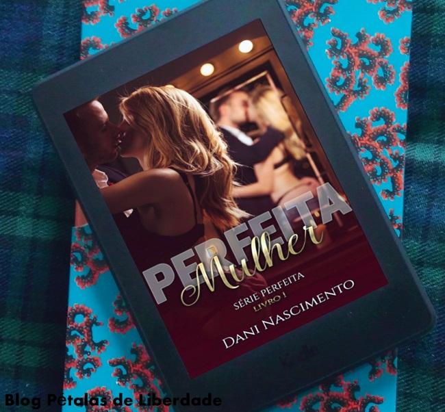 Resenha, livro, Perfeita-Mulher, Dani-Nascimento, kindle-unlimited, protagonista-trans, blog-literario-petalas-de-liberdade