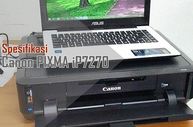 Spesifikasi Harga Canon PIXMA iP7270