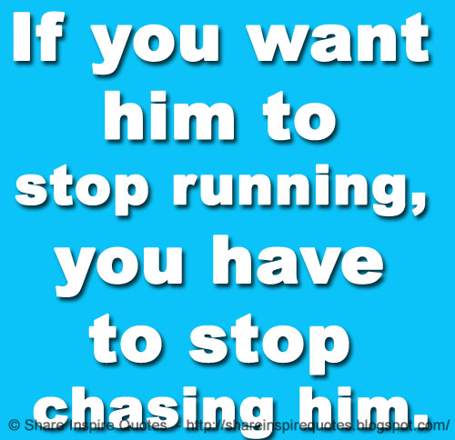 how to stop chasing a guy