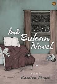Download Novel Ini Bukan Novel PDF Rasdian Aisyah