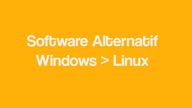Software alternatif dari linux ke Windows
