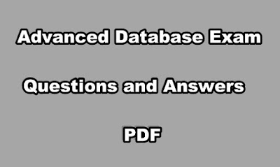 Advanced Database Exam Questions and Answers PDF