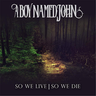 A Boy Named John - So We Live So We Die (2016) - Album Download, Itunes Cover, Official Cover, Album CD Cover Art, Tracklist