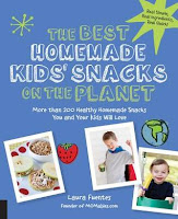 The Best Homemade Kids' Snacks on the Planet by Laura Fuentes