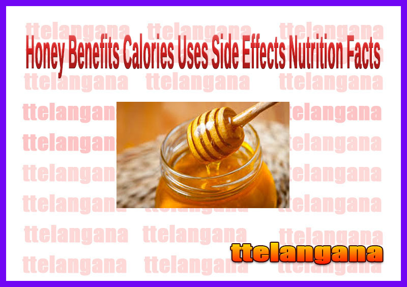 Honey Benefits Calories Uses Side Effects Nutrition Facts