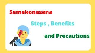 Samakonasana steps benefits, and precautions