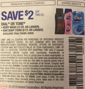 "$2.00/2-Dial or Tone Body Wash 12 oz or larger or Bar Soap 6 ct or larger Coupon from ""RMN"" insert week of 8/11/19."