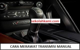 cara merawat transmisi manual