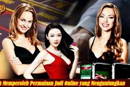Langkah Memperoleh Permainan Judi Online yang Menguntungkan