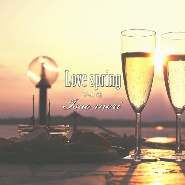Isao Mori – Love Spring, Vol. 3