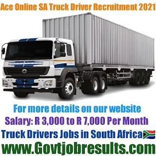 Ace Online SA Truck Driver Recruitment 2021-22