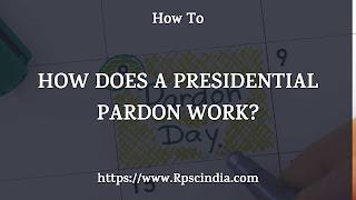 how-does-a-presidential-pardon-work?