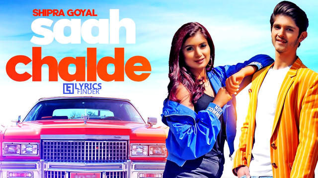 Saah Chalde Lyrics – Shipra Goyal Ft. Rohan Mehra