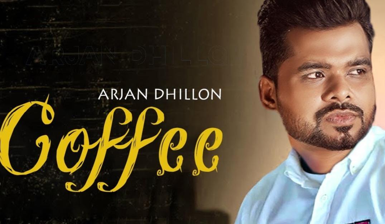 Coffee Lyrics - Arjan Dhillon - Download Video or MP3 Song