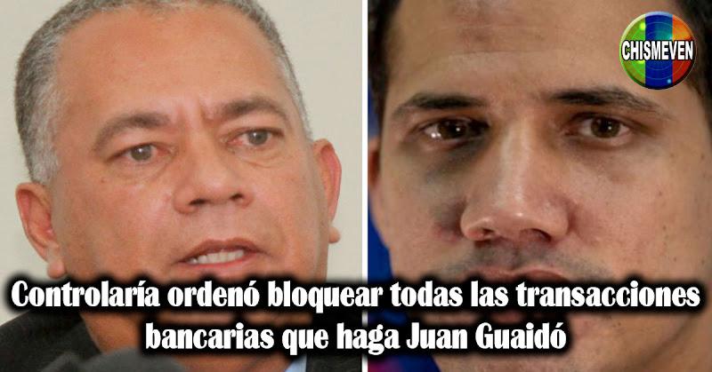 Controlaría ordenó bloquear todas las transacciones bancarias que haga Juan Guaidó