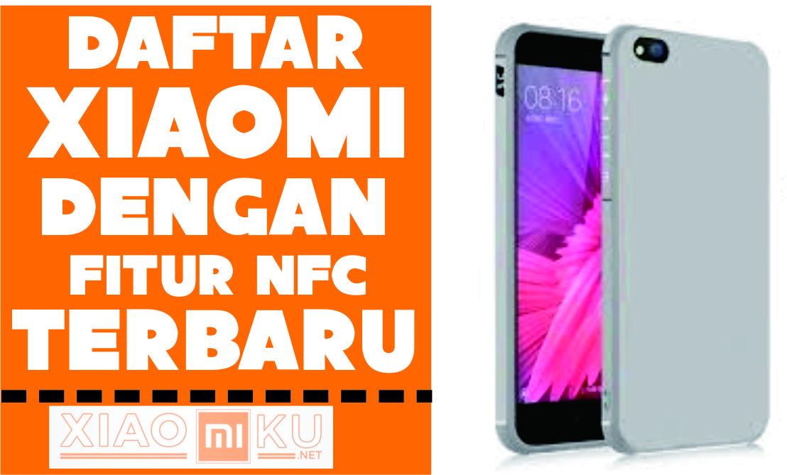 5 Smartphone Xiaomi Dengan Fitur Nfc Miuiku