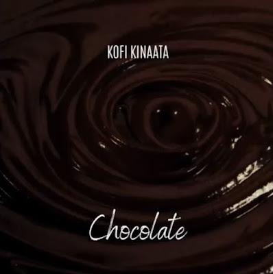 Kofi Kinaata - Chocolate (Chocolate Week Tune - Audio MP3)