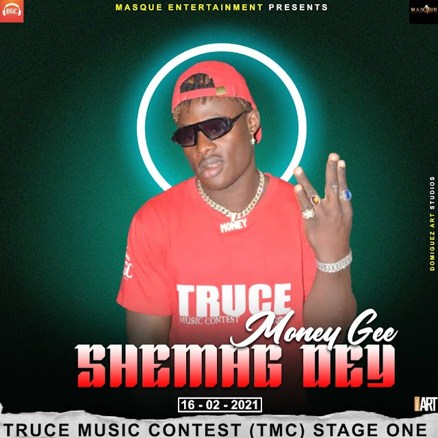 DOWNLOAD VIDEO:⏯️ Money Gee - SHEMAG DEY( TRUCE MUSIC CONTEST STAGE1