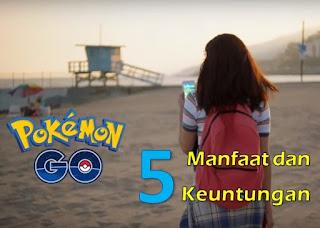 5 Manfaat dan Keuntungan Main Game Pokemon Go