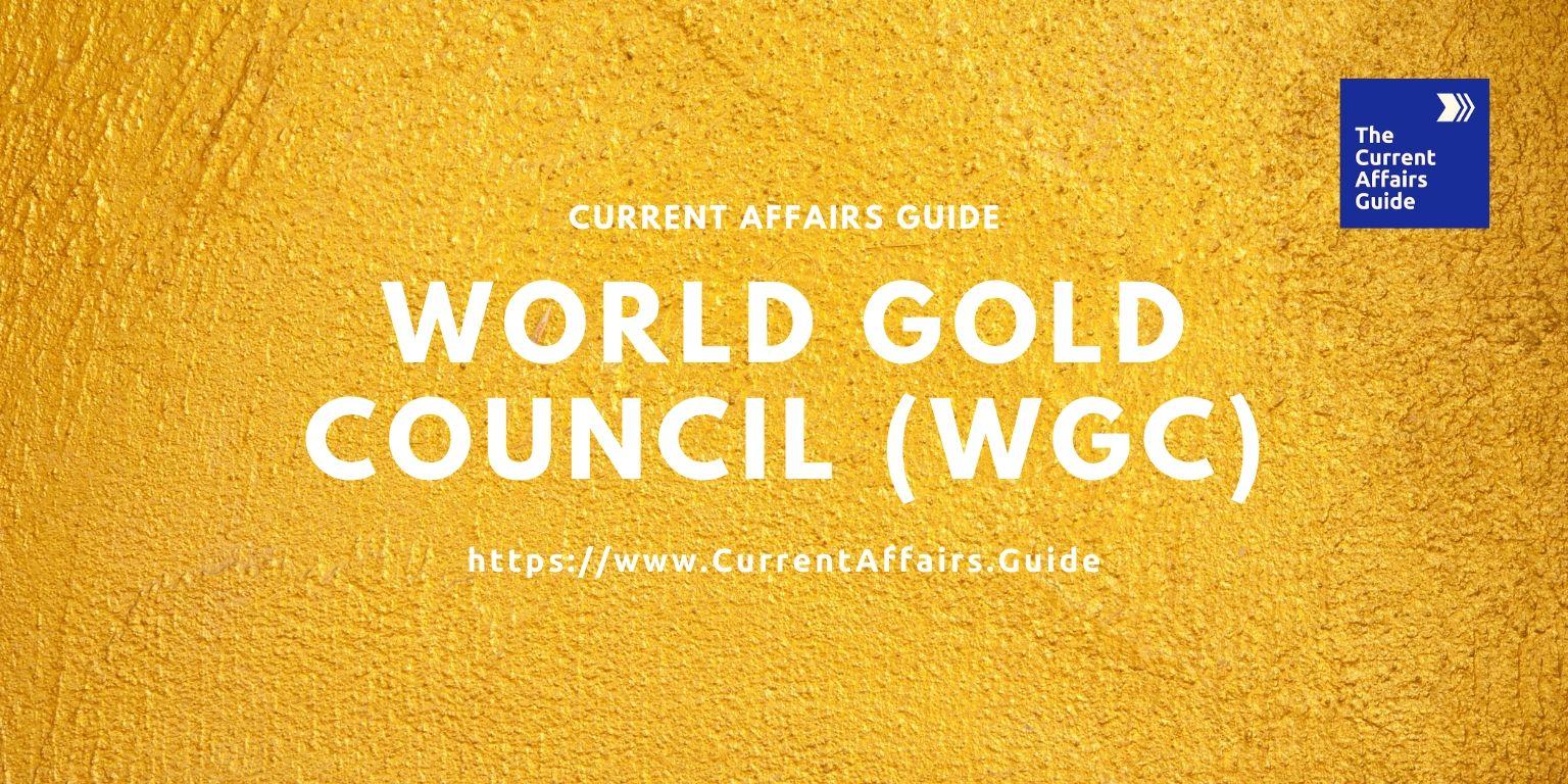 WORLD GOLD COUNCIL (WGC)
