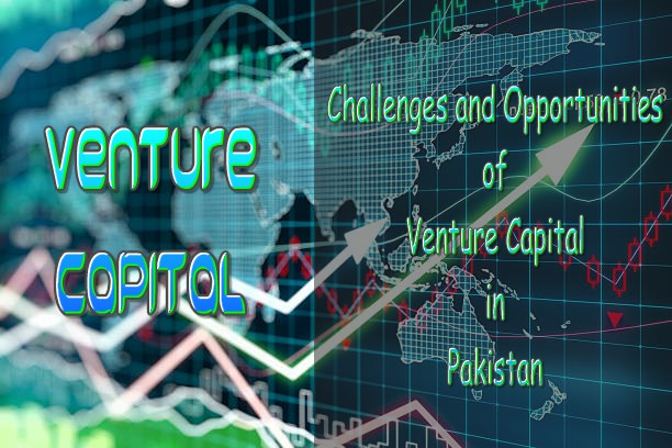 Challenges and Opportunities of Venture Capital in Pakistan, ,In Pakistan, venture capital is in the condition of earliest stages and faces testing issues as business visionary dispositions, restricted help from the state, SMEs constrained controls and in addition family possessed organizations.