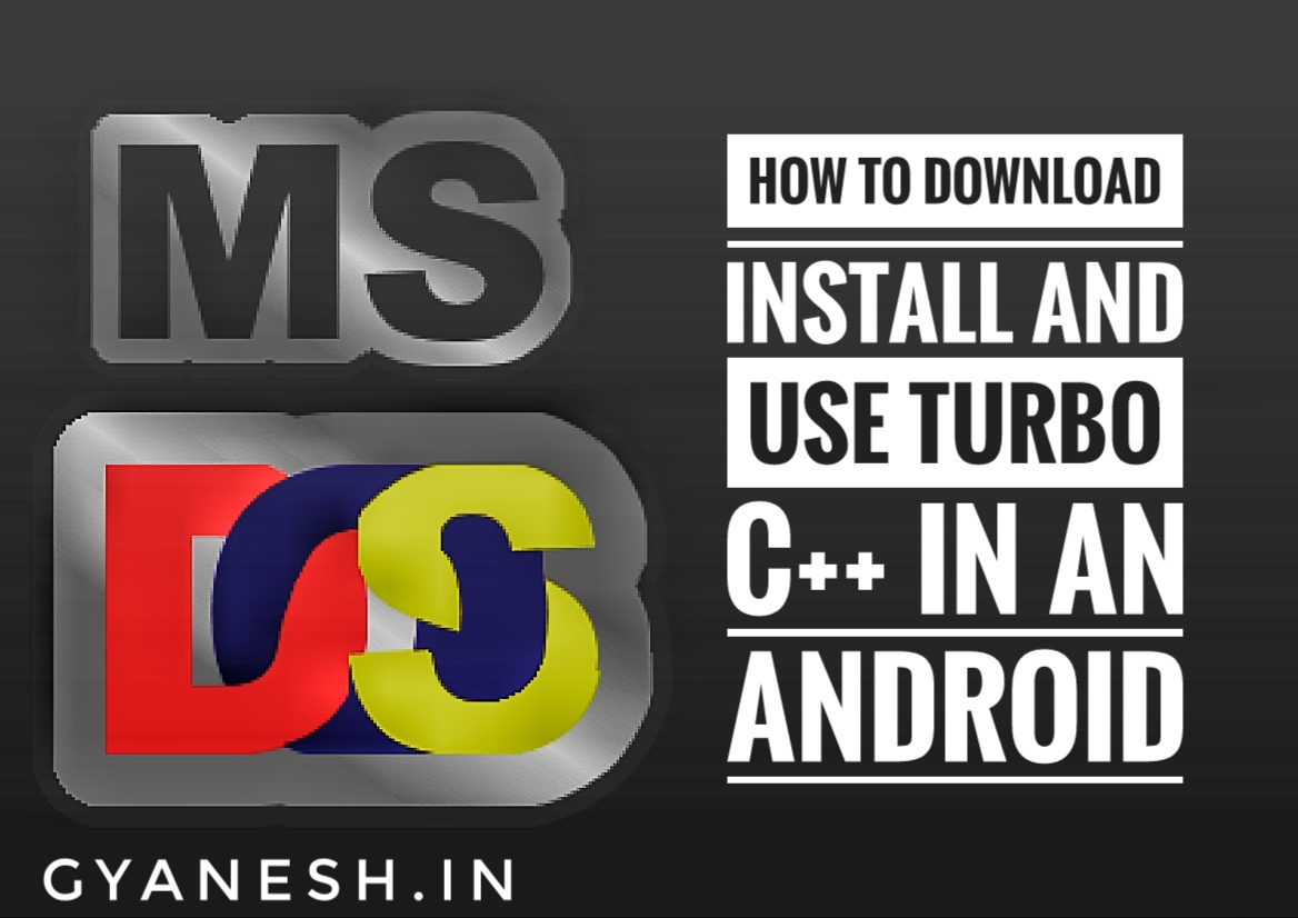 How To Download And Install Turbo C++ Software In An Android In Hindi