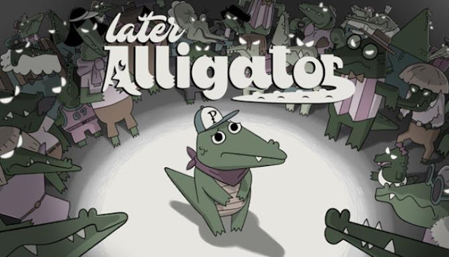 Later-Alligator-Free-Download
