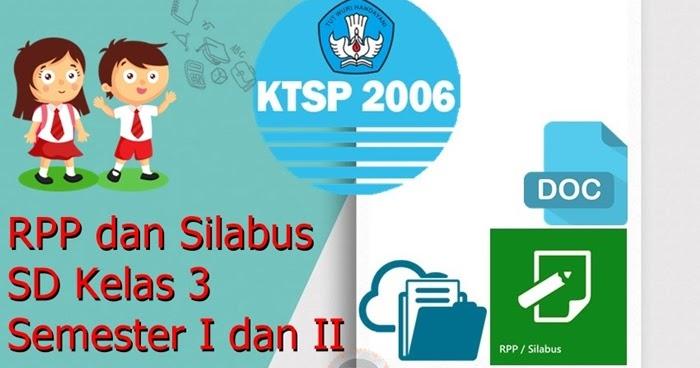 Rpp Dan Silabus Sd Kelas 3 Ktsp Semester I Dan Ii Dtechnoindo