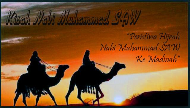 Peristiwa Hijrah Nabi Muhammad SAW ke Madinah