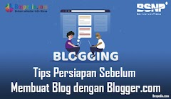 Tips Persiapan Sebelum Membuat Blog dengan Blogger.com