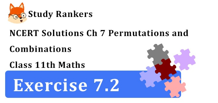 NCERT Solutions for Class 11 Maths Chapter 7 Permutations and Combinations Exercise 7.2