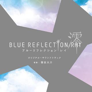 BLUE REFLECTION RAY Original Soundtrack