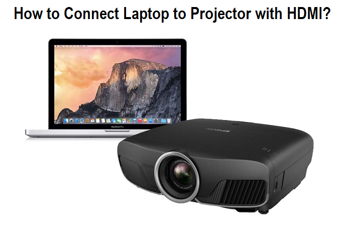 How to Connect Laptop to Projector with HDMI?