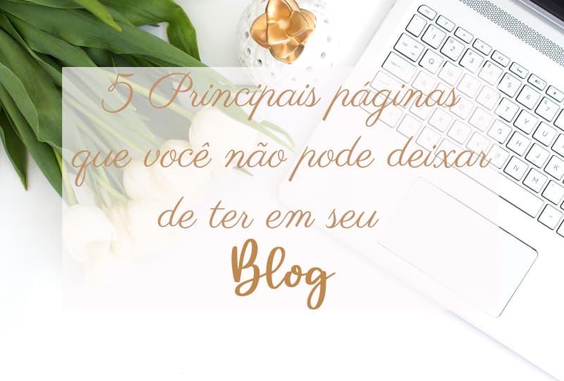 5 Principais páginas que você não pode deixar de ter em seu blog